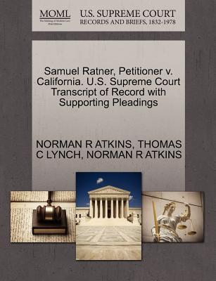 Samuel Ratner, Petitioner V. California. U.S. Supreme Court Transcript of Record with Supporting Pleadings
