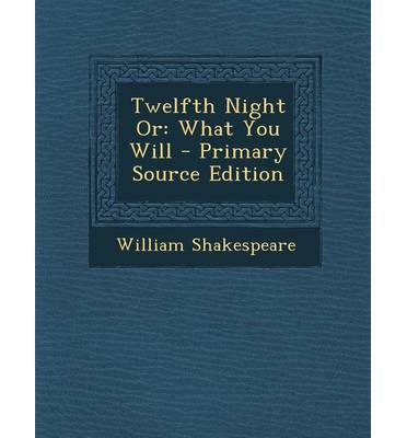 Twelfth Night or : What You Will