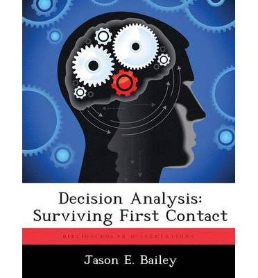 Decision Analysis: Surviving First Contact