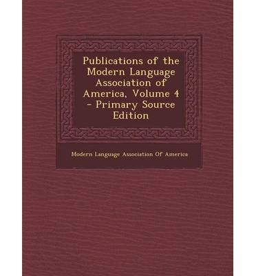 Publications of the Modern Language Association of America, Volume 4