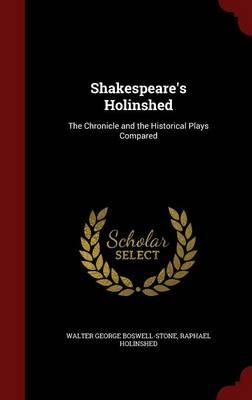 Long haul ebook download Shakespeares Holinshed : The Chronicle and the Historical Plays Compared CHM by Walter George Boswell-Stone, Raphael Holinshed