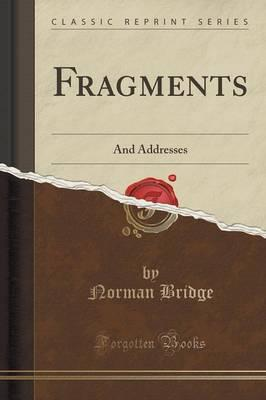 Read Fragments : And Addresses Classic Reprint RTF