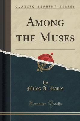 Among the Muses (Classic Reprint)