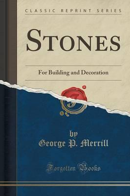 Best sellers eBook library Stones : For Building and Decoration Classic Reprint CHM 9781331952268 by George P Merrill