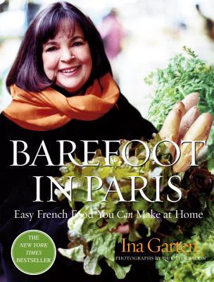 ` Barefoot in Paris: Easy French Food You Can Make at Home