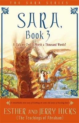 Sara: Bk. 3: A Talking Owl Is Worth A Thousand Words!