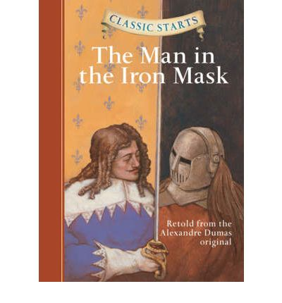 The Man in the Iron Mask: Retold from the Alexandre Dumas Original