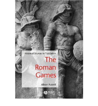The Roman Games: Historical Sources in Translation