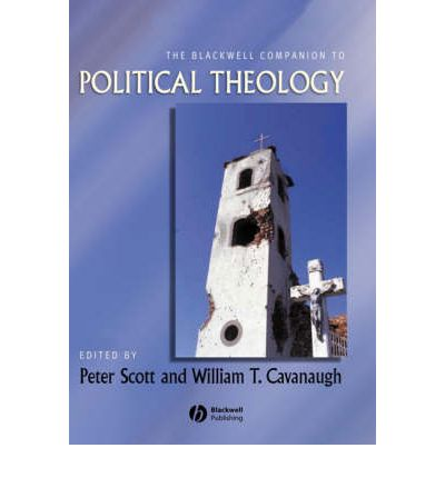 The Blackwell Companion to Political Theology