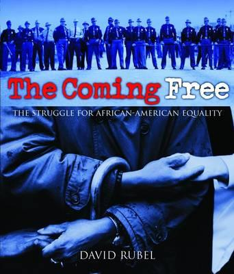 The Coming Free: The Struggle for African American Equality