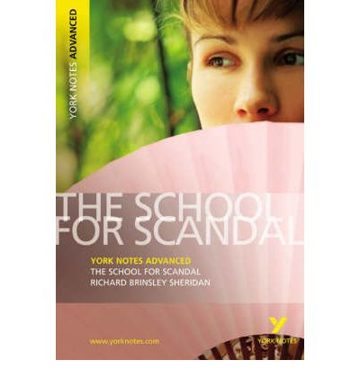 the school for scandal by richard brinsley sheridan The three plays collected in this volume demonstrate sheridan's unerring ability  to create unrivalled comedy out of ingenious plots, witty repartee, farcical.