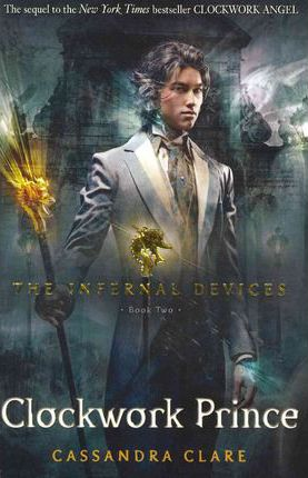 The Infernal Devices: Clockwork Prince Bk. 2