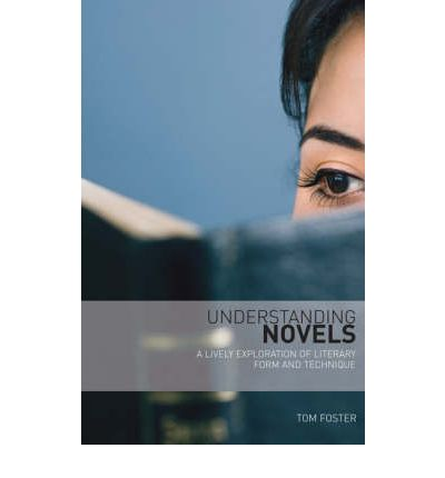 Understanding Novels: A Lively Exploration of Literary Form and Technique