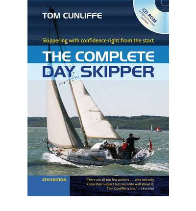 The Complete Day Skipper: Skippering with Confidence Right from the Start