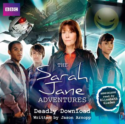 Sarah Jane Adventures: Deadly Download