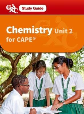 Chemistry for CAPE Unit 2 CXC a Caribbean Examinations Council Study Guide