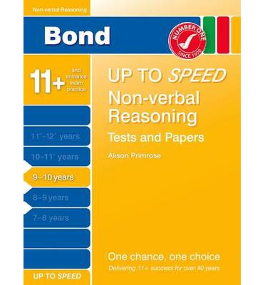 Bond 11+: Non-verbal Reasoning 10 Minute Tests: 9-10 years, Primrose, Alison and B