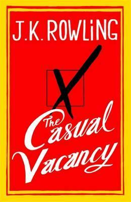 the casual vacancy j k rowling 9781408704202