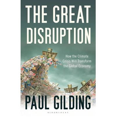 The Great Disruption: How the Climate Crisis Will Transform the Global Economy