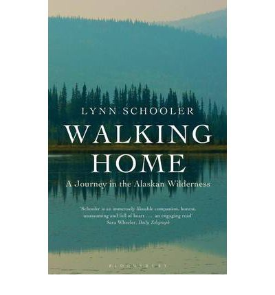Walking Home: A Journey in the Alaskan Wilderness