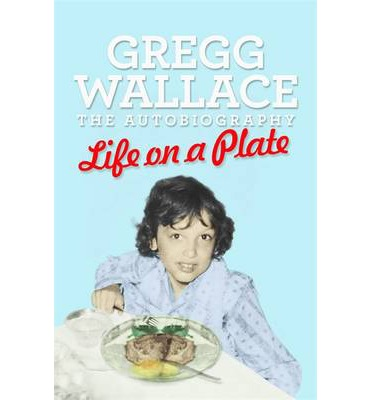 Life on a Plate: The Autobiography