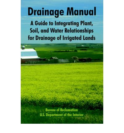 Drainage manual a guide to integrating plant soil and water relationships for drainage of - Us bureau of reclamation ...