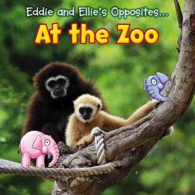 Eddie and Ellie's Opposites at the Zoo