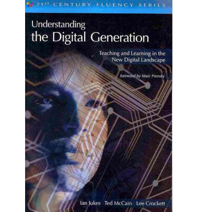 Understanding Digital Kids: Teaching and Learning in the New Digital Landscape