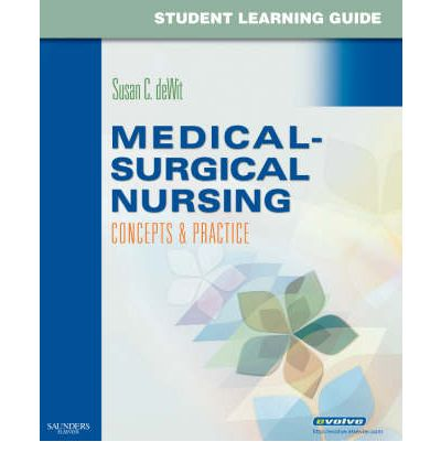 Student Learning Guide for Medical-surgical Nursing: Concepts and Practice