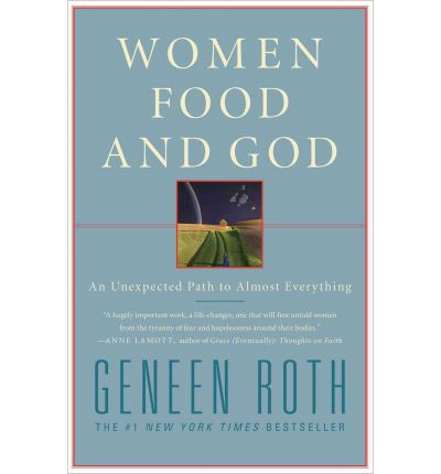 Women, Food, and God: An Unexpected Path to Almost Everything
