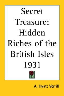 Secret Treasure: Hidden Riches of the British Isles 1931