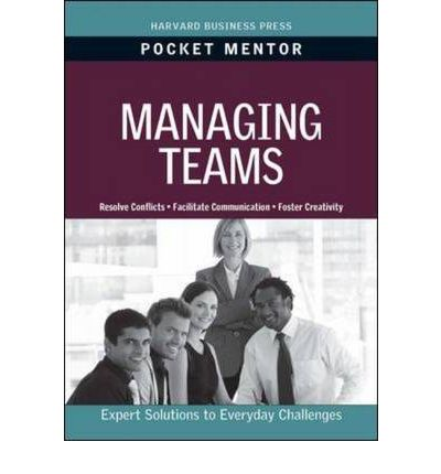 Managing Teams: Expert Solutions to Everyday Challenges