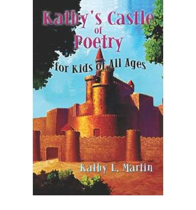 Kathy's Castle of Poetry for Kids of All Ages