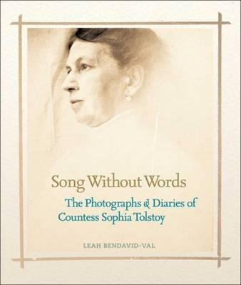 Song without Words: The Photographs and Diaries of Sophia Tolstoy