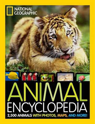 Animal Encyclopedia: 2,500 Animals, From-the-Field Reports, Maps, and More