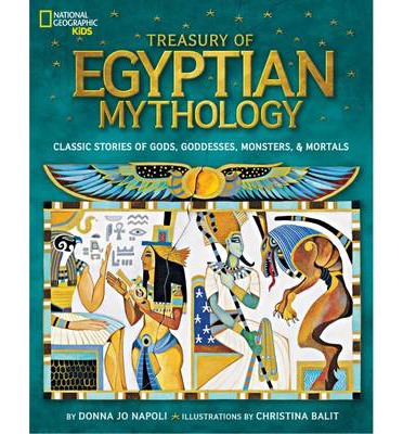 Treasury of Egyptian Mythology: Classic Stories of Gods, Godesses Monsters & Mortals