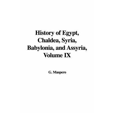 History of Egypt, Chaldea, Syria, Babylonia, and Assyria, Volume IX