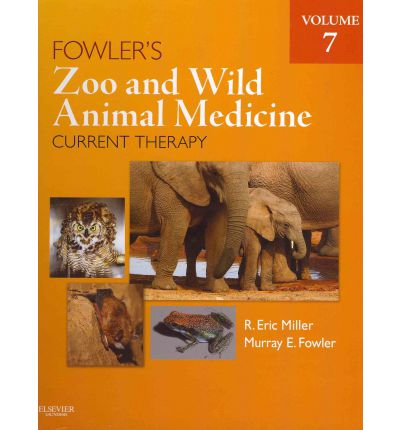 Fowler's Zoo and Wild Animal Medicine: Volume 7: Current Therapy