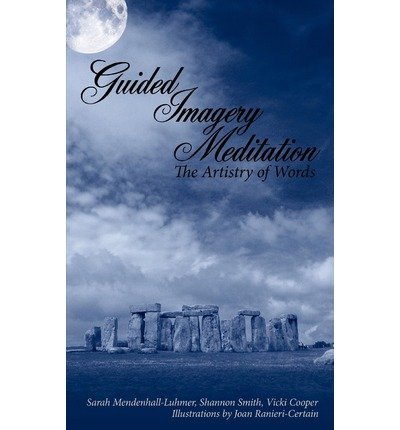 Guided Imagery Meditation: The Artistry of Words
