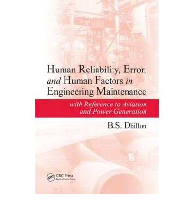 Human Reliability, Error, and Human Factors in Engineering