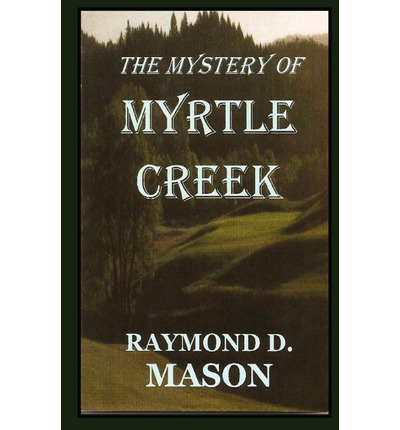 The Mystery of Myrtle Creek