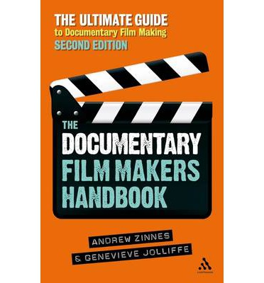 The Documentary Film Maker's Handbook: The Ultimate Guide to Documentary Filmmaking