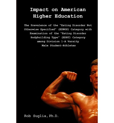Impact on American Higher Education: Prevalence of the Eating Disorder Not Otherwise Specified Category Among Male College Athletes