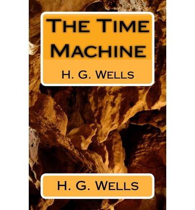 an analysis of the novel the time machine by h g wells The time machine has literature comparative analysis course each month, we'd read a book and read this book yet if you go by h g wells.