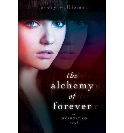 The Alchemy of Forever: An Incarnation Novel