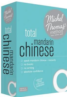 Total Mandarin Chinese (Learn Mandarin Chinese with the Michel Thomas Method)