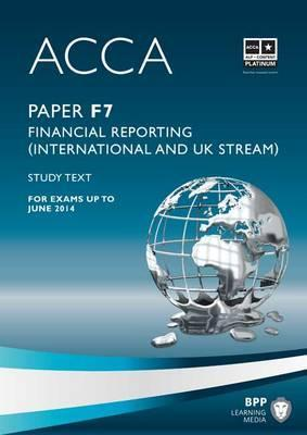 ACCA - F7 Financial Reporting (International & UK): Study Text