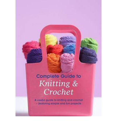 Idiot's guide to knitting and crocheting