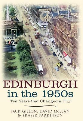 Edinburgh in the 1950s: Ten Years That Changed a City