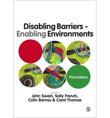 Disabling Barriers, Enabling Environments: An Introduction to Disability Studies